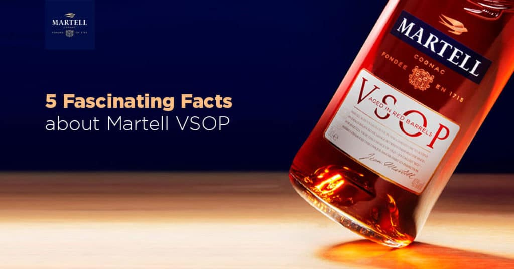 5 Fascinating Facts About Martell Vsop