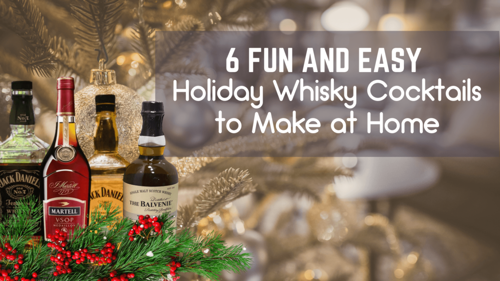 6 Fun And Easy Holiday Whisky Cocktails To Make At Home(1)
