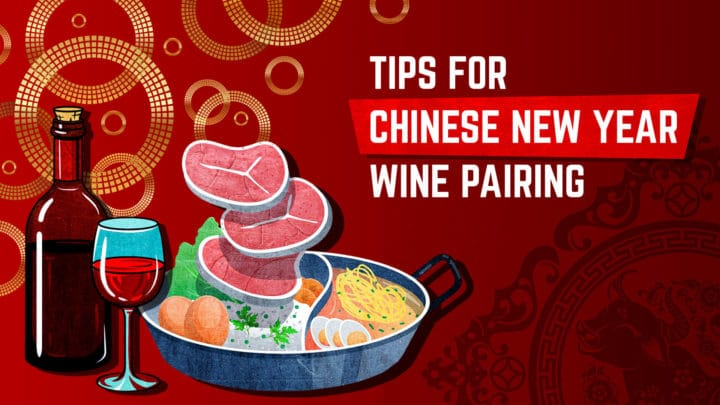 Tips For Chinese New Year Wine Pairing