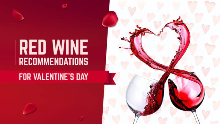 Red Wine Recommendations For Valentines Day