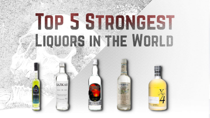 top 5 strongest liquors in the world