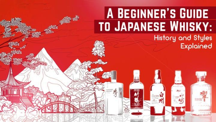 beginner guide japanese whisky history styles explained