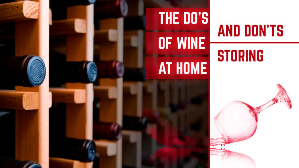 dos donts wine storing at home