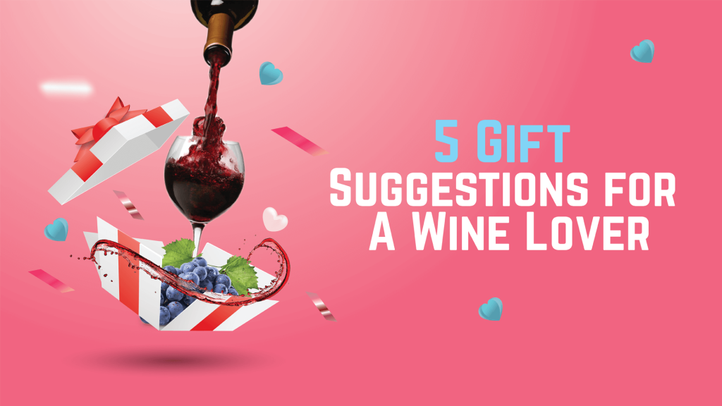 5 gift suggestions for a wine lover